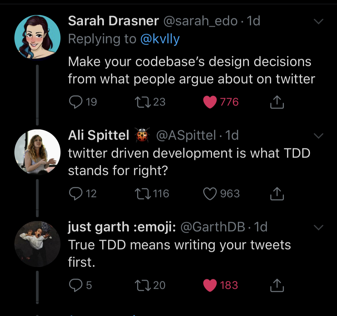 In response to 'what is your worst programming advice: Twitter Driven Development